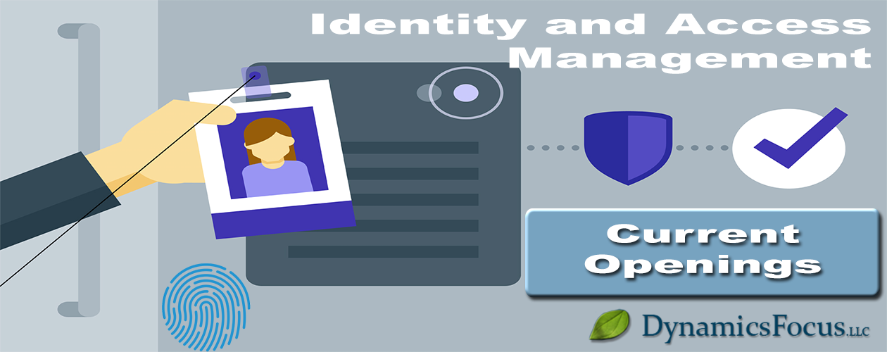 Current Identity Access Management IAM Career Job and Employment Opportunities with DynamicsFocus.
